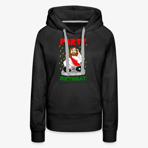 dj jesus birthday party ugly christmas - Frauen Premium Hoodie