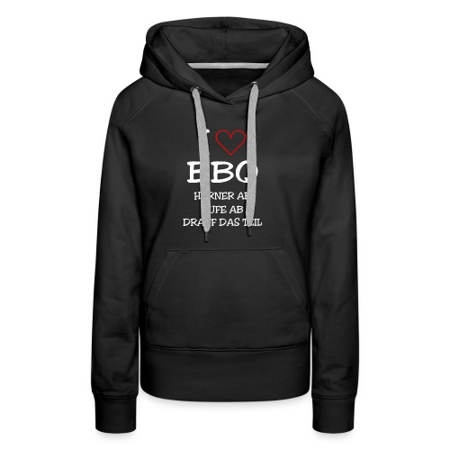 BBQ: I LOVE BARBECUE - Frauen Premium Hoodie