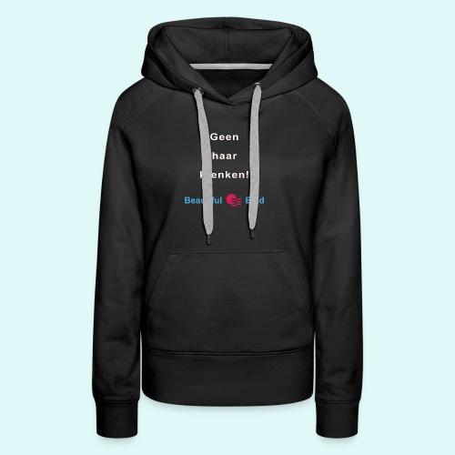 Geen haar krenken w - Vrouwen Premium hoodie