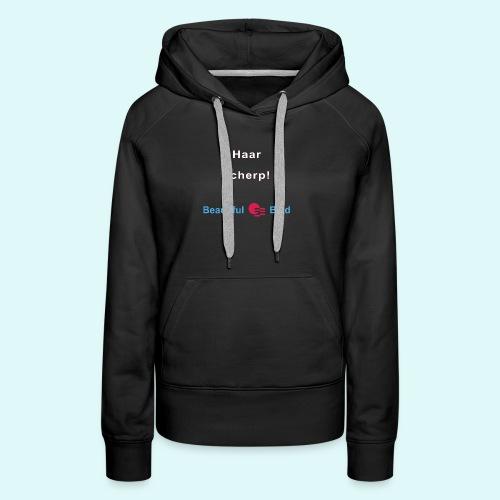 Haarscherp-w - Vrouwen Premium hoodie