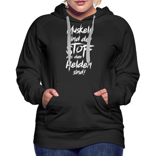 Muskelstoff Weiss - Frauen Premium Hoodie