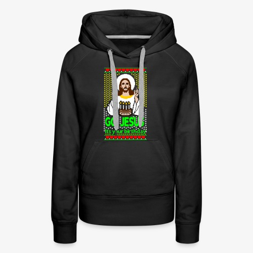 Go Jesus its your Birthday Ugly Christmas Sweater - Frauen Premium Hoodie