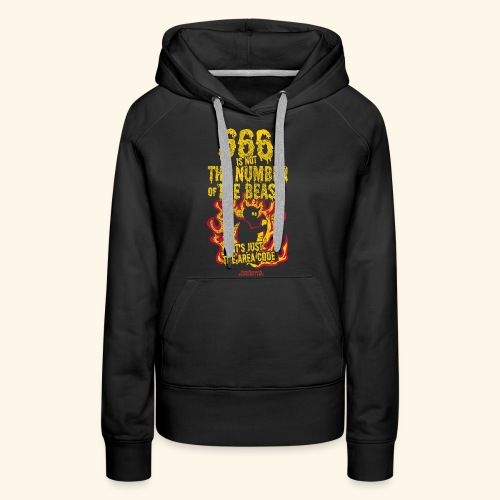 666 Is Not The Number Of The Beast T Shirt - Frauen Premium Hoodie