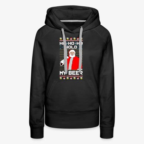 Holdy My Beer Santa Ugly Christmas - Frauen Premium Hoodie