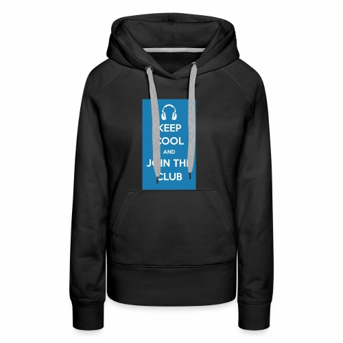 Join the club - Women's Premium Hoodie