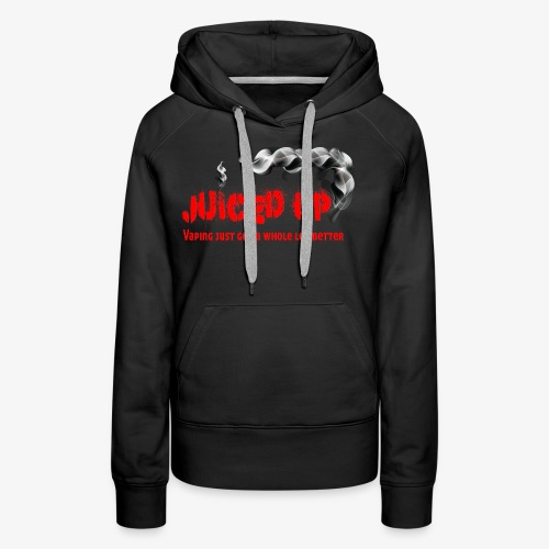 juiced up clothing range vaping just got a whole l - Women's Premium Hoodie