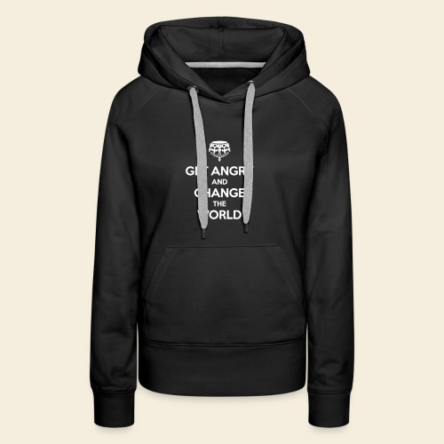 Get angry and change the World - Frauen Premium Hoodie