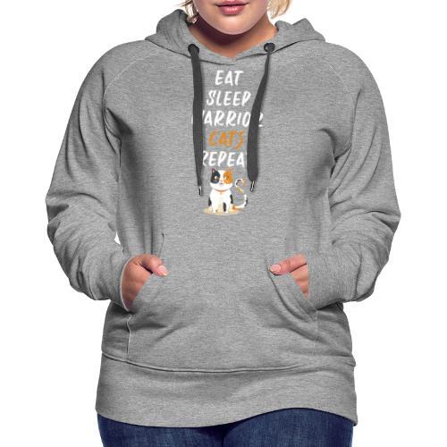Eat sleep warrior cats repeat - Sweat-shirt à capuche Premium pour femmes