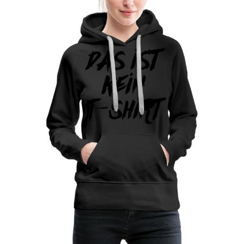 Das ist kein T-Shirt - Frauen Premium Hoodie