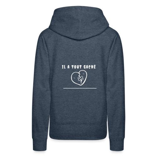 Il a tout gaché - Sweat-shirt à capuche Premium pour femmes