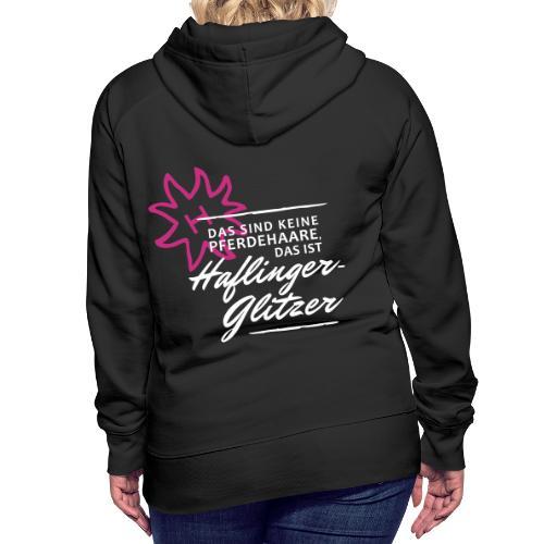 T-Shirt Spruch Haflingerg - Frauen Premium Hoodie