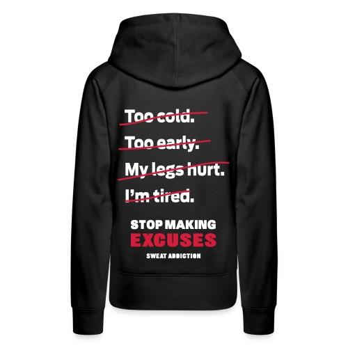 Stop Making Excuses - Naisten premium-huppari