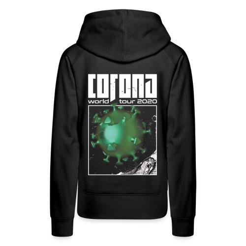 Corona World Tour 2020 | Coronavirus - Women's Premium Hoodie