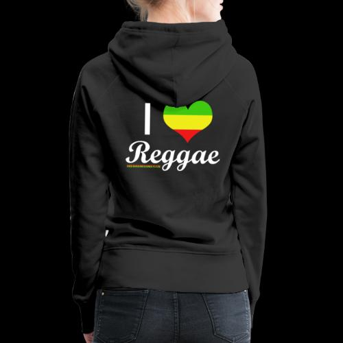 I LOVE Reggae - Frauen Premium Hoodie