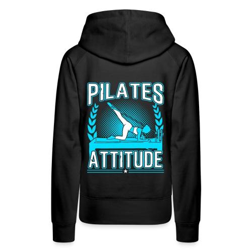 Pilates Attitude Funny Pilates Quotes - Frauen Premium Hoodie