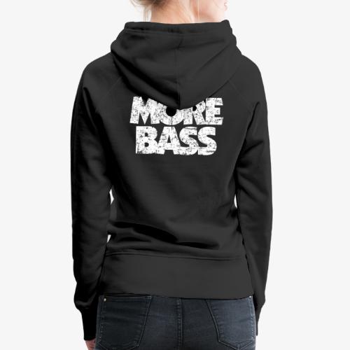 More Bass (Vintage/Weiß) Bassist Bassisten - Frauen Premium Hoodie