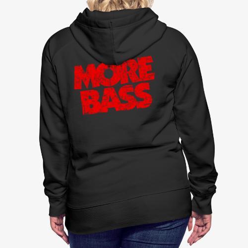 More Bass (Vintage/Rot) Bassist Bassisten - Frauen Premium Hoodie