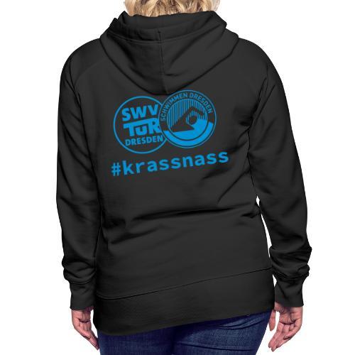 SWV TuR Dresden Abteilung Schwimmen #krassnass - Frauen Premium Hoodie