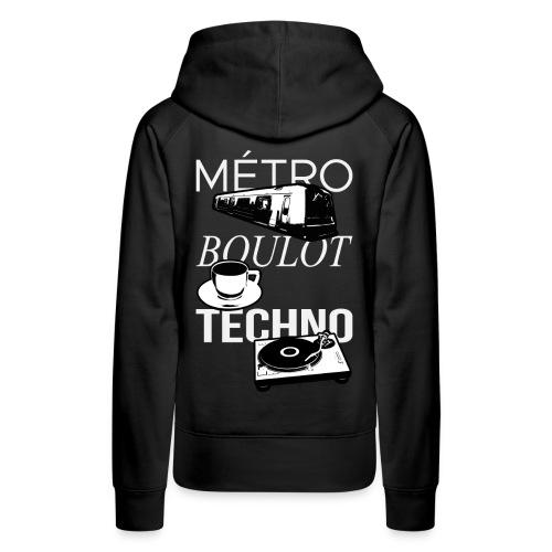 Metro Boulot TECHNO! - Sweat-shirt à capuche Premium pour femmes