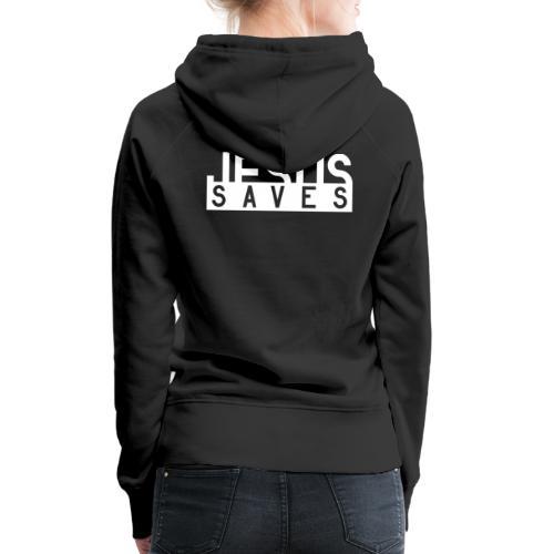 Jesus Saves - Frauen Premium Hoodie