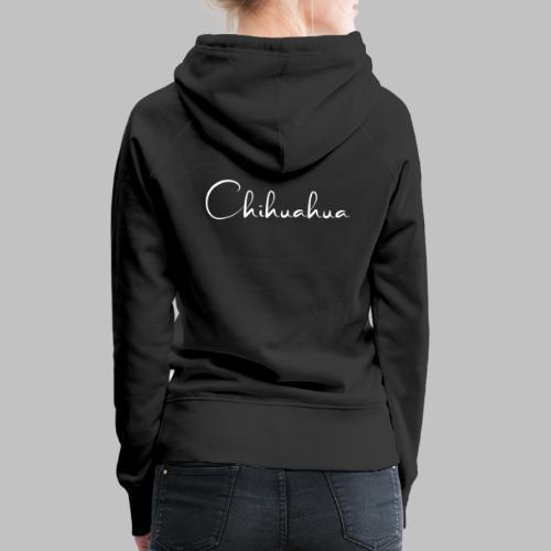 Chihuahua - das Motiv für die Hundeliebhaberin - Frauen Premium Hoodie