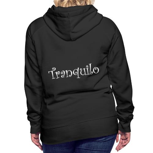 Tranquilo - Vrouwen Premium hoodie