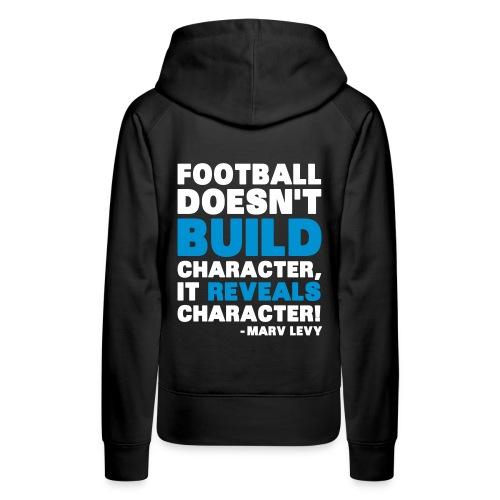 Football Doesn t Build Character - Naisten premium-huppari