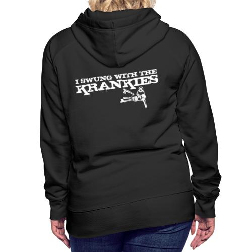 I Swung With the Krankies - Women's Premium Hoodie
