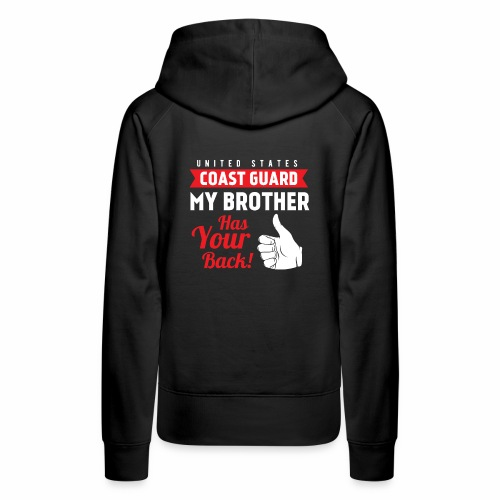 United States Coast Guard My Brother Has Your Back - Frauen Premium Hoodie