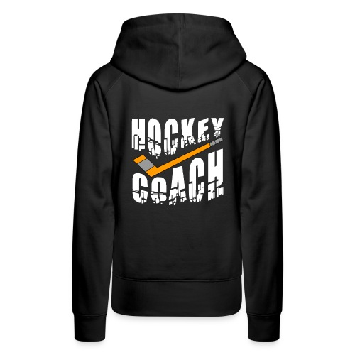 Hockey Coach Stick White Text - Women's Premium Hoodie