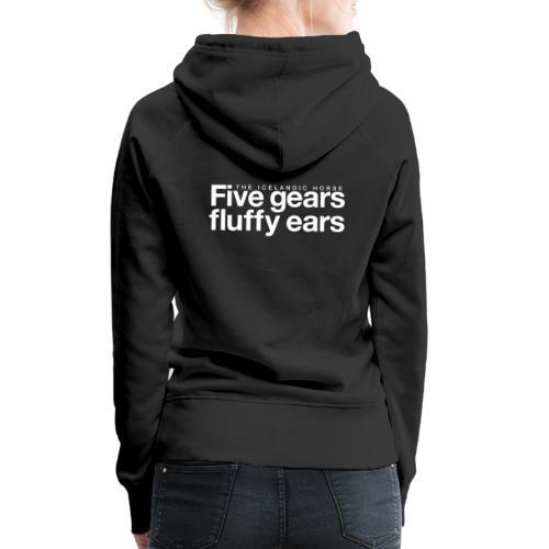 Five gears fluffy ears - Premium hettegenser for kvinner