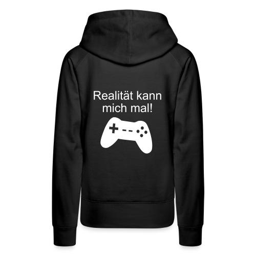 Zocker Gamer Realität Gaming Spruch - Frauen Premium Hoodie