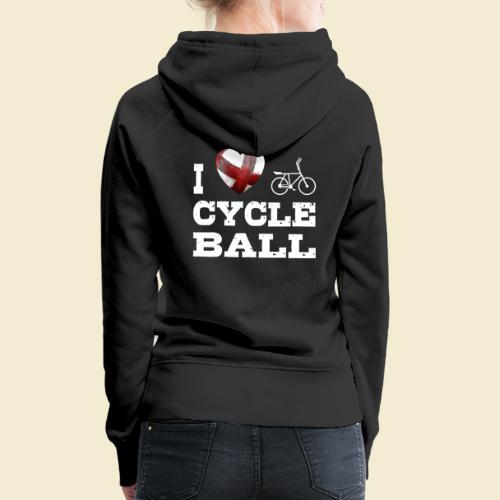 Radball | I Love Cycle Ball - Frauen Premium Hoodie