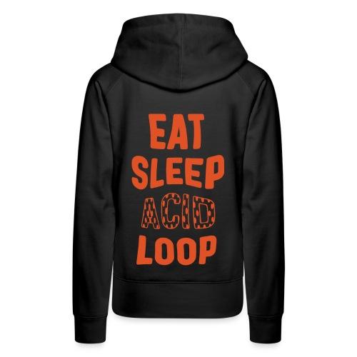 Eat Sleep Acid Loop - Women's Premium Hoodie