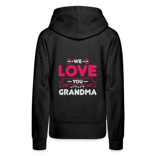 WE LOVE YOU GRANDMA new gift for her - Premiumluvtröja dam