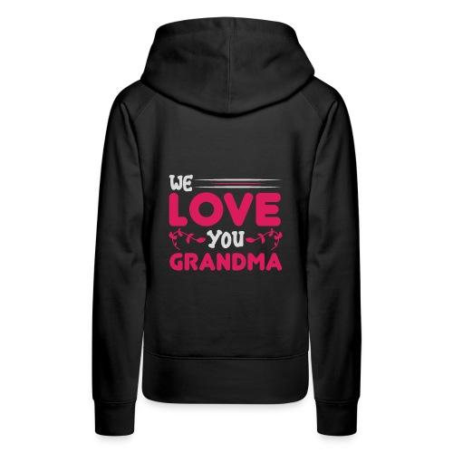WE LOVE YOU GRANDMA new birthday gift idea - Premiumluvtröja dam