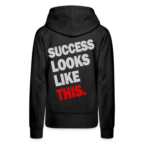 SUCCESS LOOKS LIKE THIS (White) - Women's Premium Hoodie