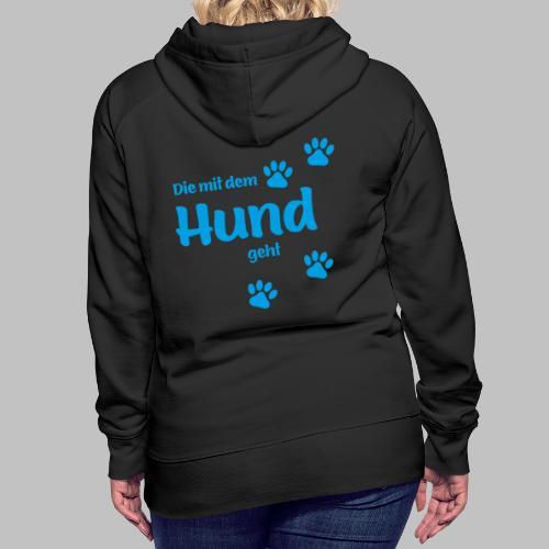 DIE MIT DEM HUND GEHT - BLUE EDITION - Frauen Premium Hoodie
