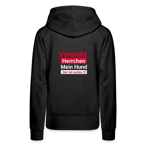 Vorsicht Herrchen Hund ist harmlos T-Shirt - Frauen Premium Hoodie