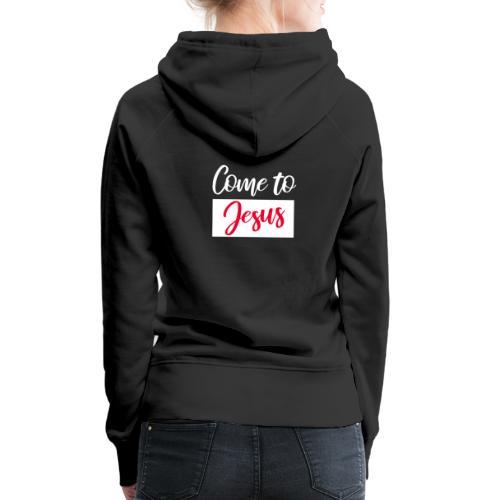 Komm zu Jesus - Frauen Premium Hoodie