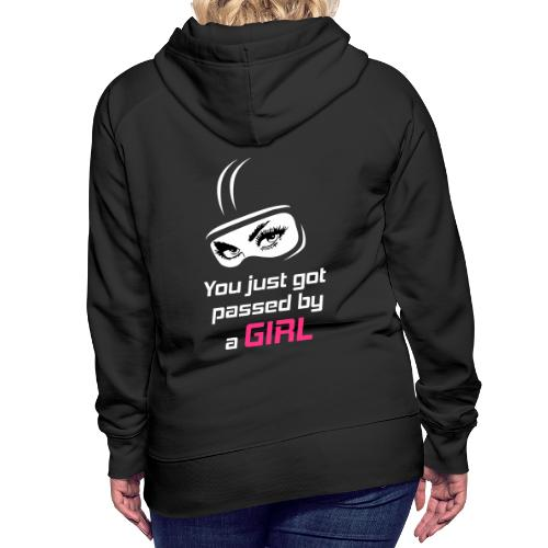 You Just Got Passed By a Girl - Naisten premium-huppari