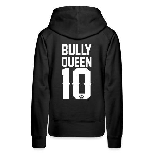 Bully-Queen - Frauen Premium Hoodie