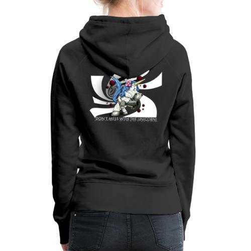 Don't mess with the unicorn - Frauen Premium Hoodie