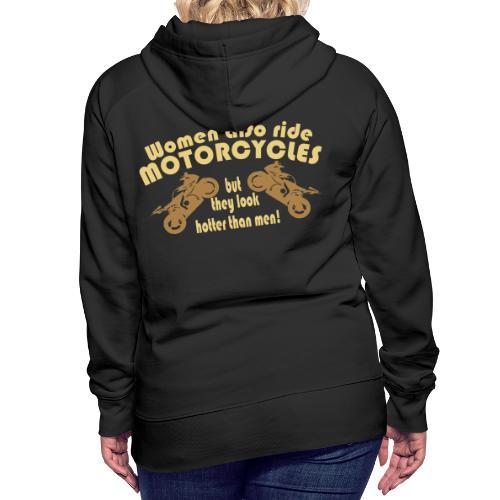 Frauen sehen geiler aus auf Motorrad, sexy bikerin - Frauen Premium Hoodie