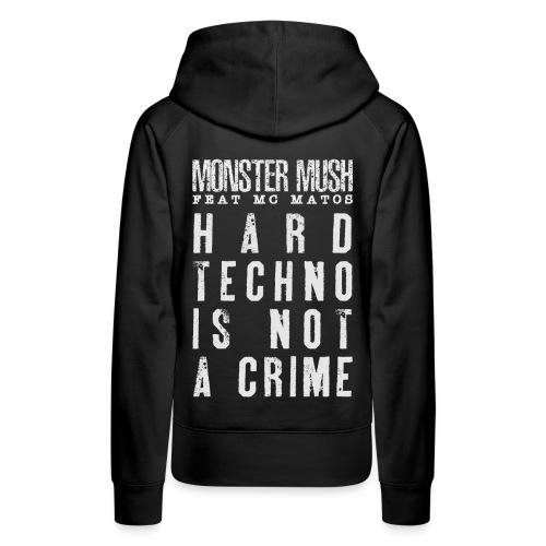 Hardtechno is not a crime - Collection June 2020 - Sweat-shirt à capuche Premium pour femmes