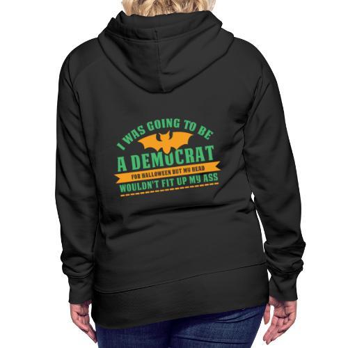Ich wollte ein Demokrat zu Halloween sein - Frauen Premium Hoodie