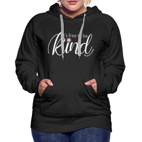 Amy's 'Free to be Kind' design (white txt) - Women's Premium Hoodie