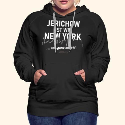Jerichow ist wie New York ... nur anders - Frauen Premium Hoodie