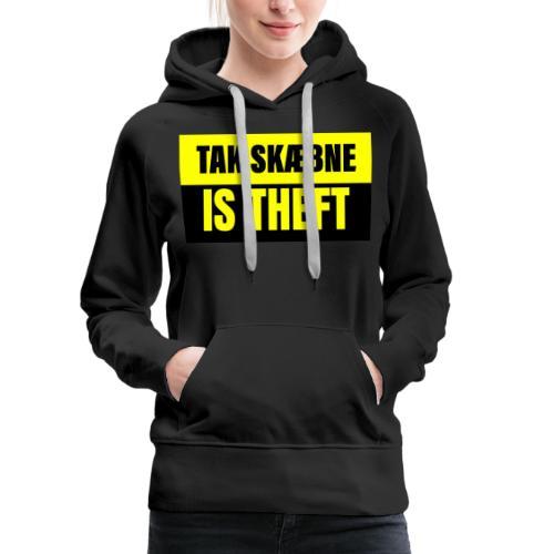 TAXATION IS THEFT - Dame Premium hættetrøje