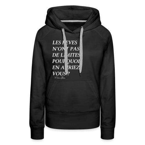 LES REVES N'ONT PAS DE LIMITES - Sweat-shirt à capuche Premium pour femmes